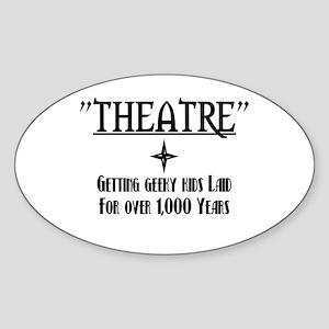 Theatre.. getting geeky kids Oval Sticker