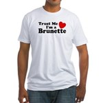 Trust Me I'm a Brunette Fitted T-Shirt