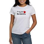 Trust Me I'm a Brunette Women's T-Shirt