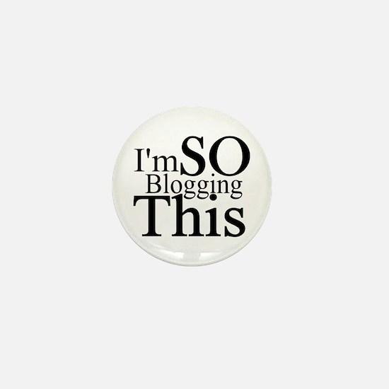 I'm SO Blogging This Mini Button