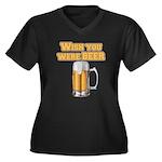 WishUwereBeer Women's Plus Size V-Neck Dark T-Shir