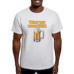 WishUwereBeer Light T-Shirt