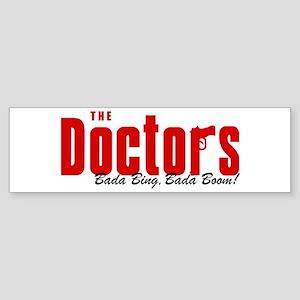 The Doctors Bada Bing Bumper Sticker