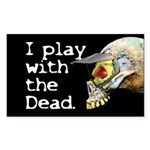 I play with the Dead Rectangle Sticker