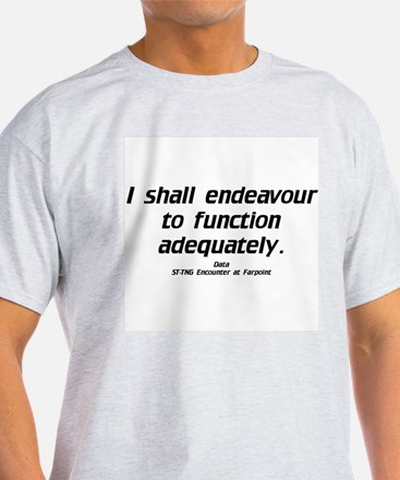 Function Adequately...T-Shirt