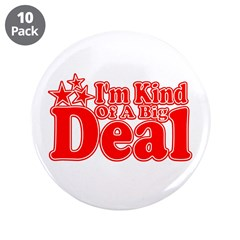 """I'm Kind of a Big Deal 3.5"""" Button (10 pack)"""