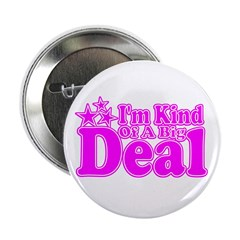"""I'm Kind of a Big Deal 2.25"""" Button (10 pack)"""