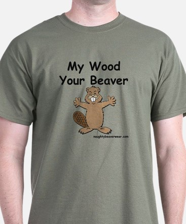 My Wood Your Beaver T-Shirt