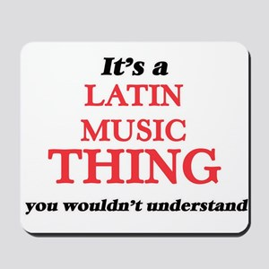 It's a Latin Music thing, you wouldn Mousepad