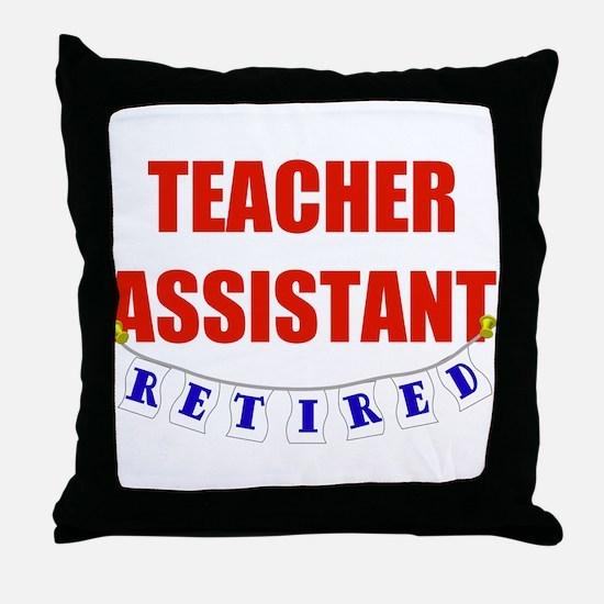 Retired Teacher Assistant Throw Pillow