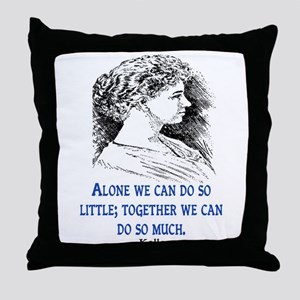 KELLER QUOTE Throw Pillow