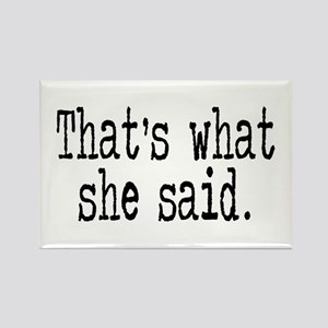 """That's what she said."" Rectangle Magnet"
