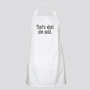 """That's what she said."" BBQ Apron"