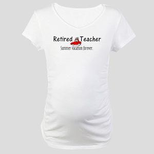Retired Teacher Maternity T-Shirt