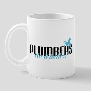 Plumbers Do It Better! Mug