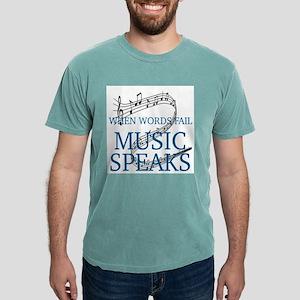 WHEN WORDS FAIL, MUSIC SPEAKS T-Shirt