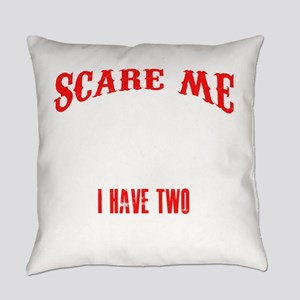 You Can't Scare Me I Have Two Daug Everyday Pillow
