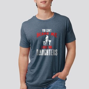 You Can't Scare Me I Have Two Daughters T- T-Shirt