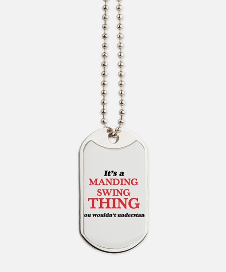 It's a Manding Swing thing, you would Dog Tags