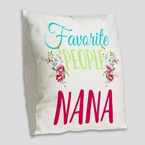 My Favorite People Call Me Nan Burlap Throw Pillow