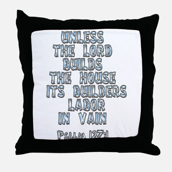 Psalm 127:1 Throw Pillow