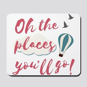 "Graduation gift ""Oh the places you& Mousepad"