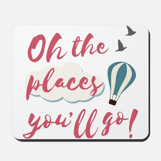"""Graduation gift """"Oh the places you& Mousepad"""