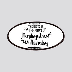 This Has To Be The Most Mondayest Thursday E Patch