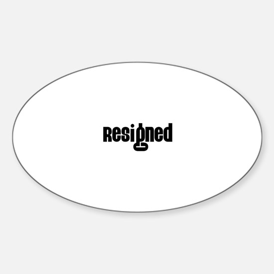 Resigned Oval Decal