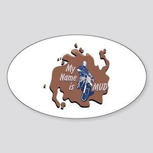 My Name Is Mud Oval Sticker