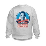 Obama: I'll Write Checks! Kids Sweatshirt