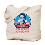 Obama: I'll Write Checks! Tote Bag