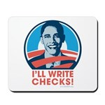 Obama: I'll Write Checks! Mousepad