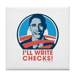 Obama: I'll Write Checks! Tile Coaster
