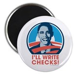 Obama: I'll Write Checks! Magnet