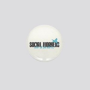 Social Workers Do It Better! Mini Button
