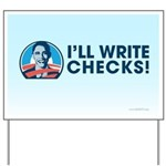 Obama: I'll Write Checks! Yard Sign