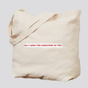 ALL I WANT FOR CHRISTMAS IS Tote Bag