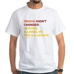 Obama Hasn't Changed Anything White T-Shirt