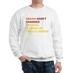 Obama Hasn't Changed Anything Sweatshirt