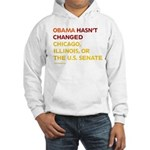 Obama Hasn't Changed Anything Hooded Sweatshirt