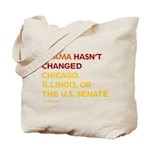 Obama Hasn't Changed Anything Tote Bag