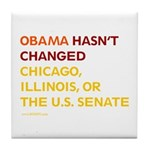 Obama Hasn't Changed Anything Tile Coaster