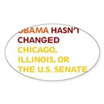 Obama Hasn't Changed Anything Oval Sticker (10 pk)
