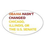 Obama Hasn't Changed Anything Oval Sticker (50 pk)