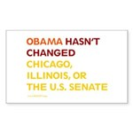 Obama Hasn't Changed Anything Rectangle Sticker 1