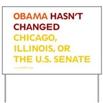Obama Hasn't Changed Anything Yard Sign
