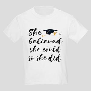 """Graduation gift """"She believed she cou T-Shirt"""