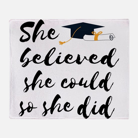 "Graduation gift ""She believed s Throw Blanket"
