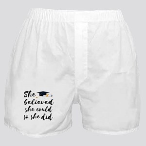 "Graduation gift ""She believed sh Boxer Shorts"